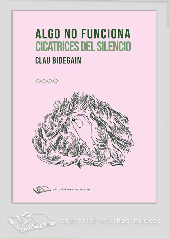 ALGO NO FUNCIONA. CICATRICES DEL SILENCIO
